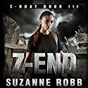 Z-End: Z-Boat, Book 3 (       UNABRIDGED) by Suzanne Robb Narrated by Kevin Stillwell