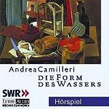 """Die Form des Wassers: gek�rzte Romanfassung, H�rspiel des SWRvon """"Andrea Camilleri"""""""