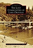 img - for The Lost Communities of Lake Oroville (Images of America) book / textbook / text book