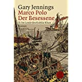 Marco Polo. Der Besessene: Roman in zwei Teilen&#60;br /&#62; II :Im Land des Kubilai Khan: BD 2von &#34;Gary Jennings&#34;