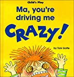 Ma, You're Driving Me Crazy! (Life Skills & Responsibility) (0859534014) by Goffe, Toni