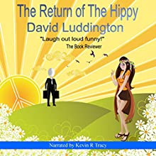 The Return of the Hippy (       UNABRIDGED) by David Luddington Narrated by Kevin R. Tracy