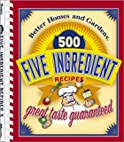 500 Five-Ingredient Recipes (Better Homes & Gardens)
