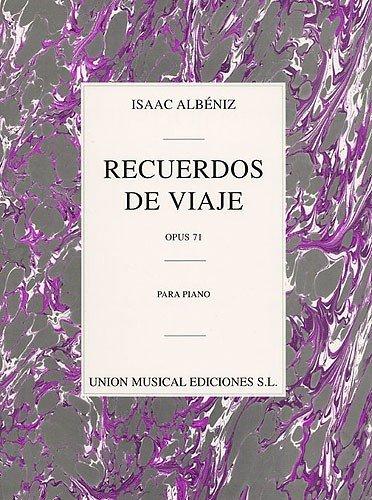 Isaac Albeniz: Recuerdos De Viaje Op.71