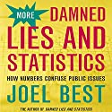More Damned Lies and Statistics: How Numbers Confuse Public Issues (       UNABRIDGED) by Joel Best Narrated by Kaleo Griffith