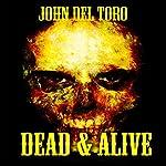 Dead & Alive | John Del Toro