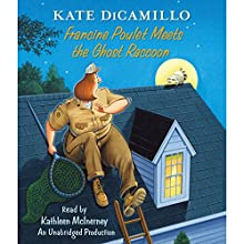 Francine Poulet Meets the Ghost Raccoon: Tales from Deckawoo Drive, Book 2 (       UNABRIDGED) by Kate DiCamillo Narrated by Kathleen McInerney