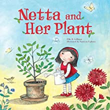 Netta and Her Plant Audiobook by Ellie B. Gellman Narrated by  Intuitive