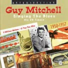 Guy Mitchell. Singing The Blues - His 29 Finest 1950-1957