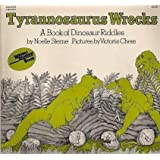 Tyrannosaurus Wrecks: A Book of Dinosaur Riddlesby Noelle Sterne