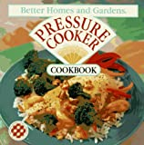Better Homes and Gardens Pressure Cooker Cookbook image