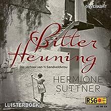 Bitter Heuning [Bitter Honey] (       UNABRIDGED) by Hermione Suttner Narrated by Juanita Swanepoel