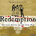 Redemption: The Last Battle of the Civil War (       UNABRIDGED) by Nicholas Lemann Narrated by Michael Prichard