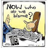 NOW Who Do We Blame?: Political Cartoons by Tom Toles ~ Tom Toles