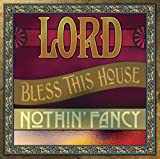 echange, troc Nothin Fancy - Lord Bless This House