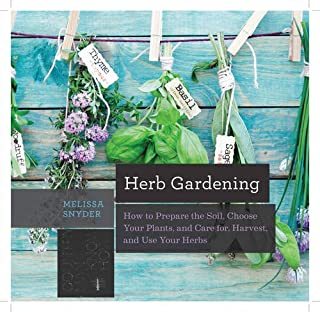 Book Cover: Herb Gardening: How to Prepare the Soil, Choose Your Plants, and Care For, Harvest, and Use Your Herbs