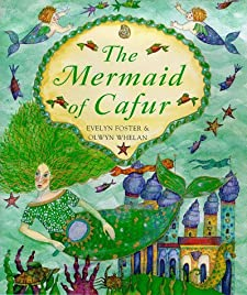 The Mermaid Of Cafur by Evelyn Foster