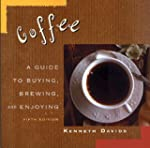Coffee: A Guide to Buying, Brewing, a...