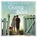 Going Back Audiobook by Rachael English Narrated by Penelope Rawlins