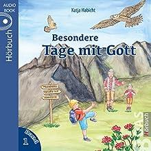 Besondere Tage mit Gott Hörbuch von Katja Habicht Gesprochen von: Tabitha Hammer, Daniel Kopp