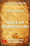 Alice im Wunderland (Kommentierte Gold Collection) BESTES ANGEBOT
