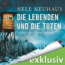 Die Lebenden und die Toten (Bodenstein & Kirchhoff 7) (       ungekürzt) von Nele Neuhaus Gesprochen von: Oliver Siebeck