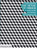 The sense of order :  a study in the psychology of decorative art /