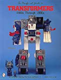 The Unofficial Guide to Transformers: 1980s Through 1990s