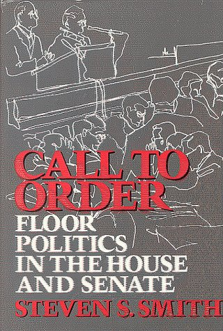 Call to Order: Floor Politics in the House and Senate
