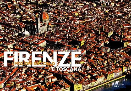 Firenze e Toscana. Emozioni dal cielo