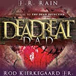 Deadbeat Dad | J. R. Rain,Rod Kierkegaard Jr.