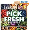 Cooking Light Pick Fresh Cookbook: Creating irresistible dishes from the best seasonal produce