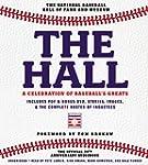 The Hall: A Celebration of Baseball's...