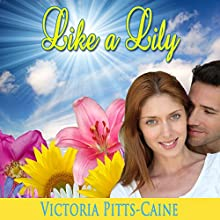 Like a Lily (       UNABRIDGED) by Victoria Pitts-Caine Narrated by Tiffany Williams