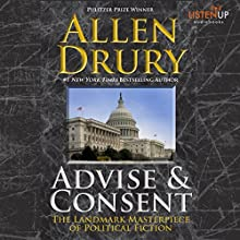 Advise and Consent (       UNABRIDGED) by Allen Drury Narrated by Allan Robertson