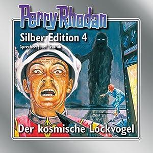Der kosmische Lockvogel (Perry Rhodan Silber Edition 4 - Remastered) Hörbuch