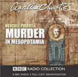 Murder in Mesopotamia: BBC Radio 4 Full Cast Dramatisation (BBC Radio Collection) Agatha Christie