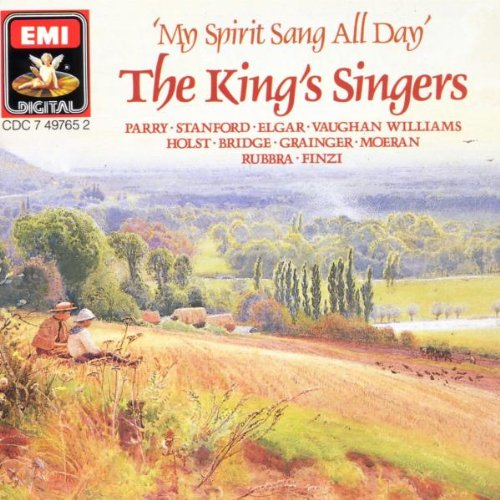 The King's Singers: My Spirit Sang All Day by The King's Singers, Ralph Vaughan-Williams, Sir Edward Cuthbert Bairstow, Frank Bridge and Edward Elgar