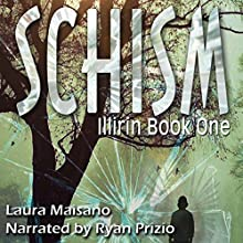 SCHISM: Illirin, Book One (       UNABRIDGED) by Laura Maisano Narrated by Ryan Prizio