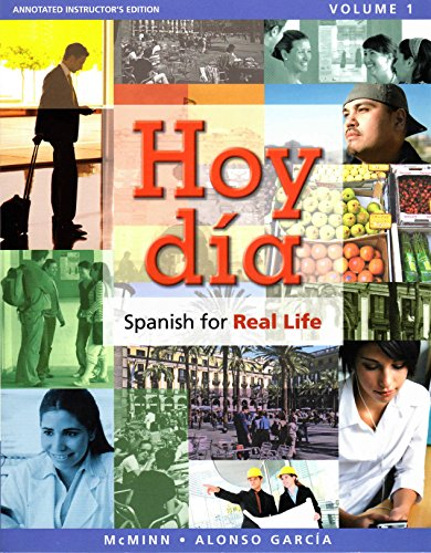 Hoy dia: Spanish for Real Life. Volume 1 (Annotated Instructor's Edition) - 2011, by john t. mcminn