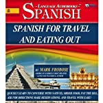 Spanish for Travel and Eating Out: 5 Hours of Audio Instruction (English and Spanish Edition) | Mark Frobose