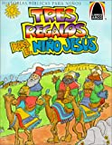 img - for Tres Regalos Para el Nino Jesus: Mateo 2.1-12 Para Ninos (Arch Books) (Spanish Edition) book / textbook / text book