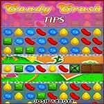 Candy Crush Tips | Josh Abbott