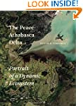 The Peace-Athabasca Delta: Portrait o...