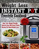 WEIGHT LOSS INSTANT POT 2018 FREESTYLE COOKBOOK: Over 150+ Budget Friendly, Quick & Easy WW Smart Points Recipes For Rapid Weight Loss (Weight Watchers)
