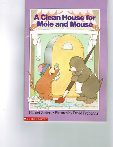 A Clean House for Mole and Mouse (A Clean House for Mole