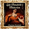 Lady Annabelle's Abduction (Regency Rakes & Rebels Book 1) (       UNABRIDGED) by Charisse Howard Narrated by Stevie Zimmerman