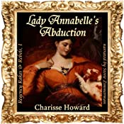 Lady Annabelle's Abduction (Regency Rakes & Rebels Book 1) | Charisse Howard