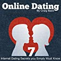 Online Dating: 7 Internet Dating Secrets You Simply Must Know (       UNABRIDGED) by Craig Beck Narrated by Craig Beck