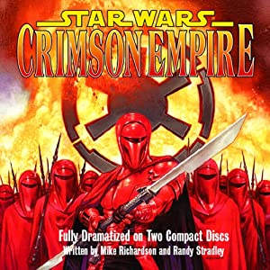 Star Wars: Crimson Empire (Dramatized) | [Mike Richardson, Randy Stradley]